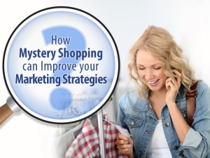 Mystery Shopping for Marketing Strategy